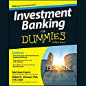 Investment Banking for Dummies (       UNABRIDGED) by Matthew Krantz, Robert R. Johnson PhD CFA CAIA Narrated by Michael Butler Murray