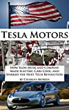 img - for Tesla Motors: How Elon Musk and Company Made Electric Cars Cool, and Sparked the Next Tech Revolution book / textbook / text book