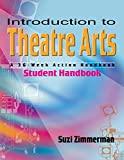 Introduction to Theatre Arts Student Handbook: A 36-Week Action Handbook