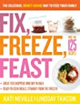 Fix, Freeze, Feast: The Delicious, Mo...