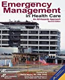 img - for Emergency Management in Health Care: An All-Hazards Approach, Second Edition book / textbook / text book
