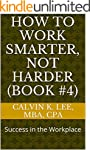 How to Work Smarter, Not Harder (Book...