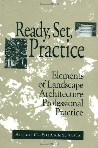 Ready, Set, Practice: Elements of Landscape Architecture...