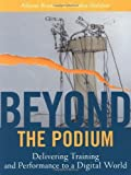 img - for Beyond the Podium: Delivering Training and Performance to a Digital World by Allison Rossett (2001-05-23) book / textbook / text book