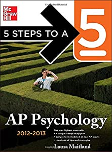 5 Steps to a 5 AP Psychology, 2012-2013 Edition (5 Steps to a 5 on the Advanced Placement Examinations Series) by Laura Maitland