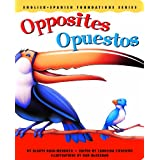 Opposites / Opuestos (English and Spanish Foundations Series) (Bilingual) (Dual Language) (Pre-K and Kindergarten) ~ Gladys Rosa-Mendoza