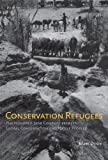 img - for Conservation Refugees: The Hundred-Year Conflict between Global Conservation and Native Peoples book / textbook / text book