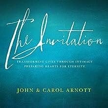 The Invitation (       UNABRIDGED) by John Arnott, Carol Arnott Narrated by John Arnott, Carol Arnott