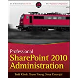 Professional SharePoint 2010 Administrationby Todd Klindt