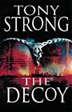 img - for The Decoy by TONY STRONG (2001-05-03) book / textbook / text book