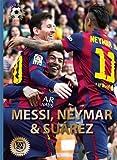 Messi, Neymar, and Su�rez: The Barcelona Trio (World Soccer Legends)