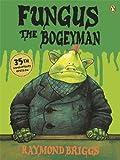 Raymond Briggs Fungus the Bogeyman