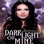 Dark Light of Mine: The Overworld Chronicles, Book 2 | John Corwin