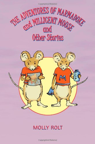 The Adventures of Marmaduke and Millicent Mouse and Other Stories