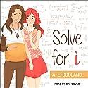 Solve for i Hörbuch von A. E. Dooland Gesprochen von: Cat Gould
