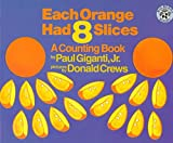 img - for [Each Orange Had 8 Slices] (By: Paul Giganti) [published: September, 1999] book / textbook / text book
