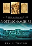 Kevin Turton A Grim Almanac of Nottinghamshire