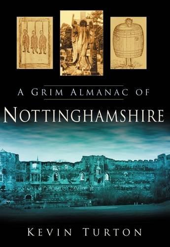 Grim Almanac of Nottinghamshire