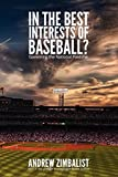 In the Best Interests of Baseball?: Governing the National Pastime