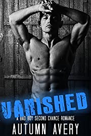 Vanished: A Bad Boy Second Chance Romance