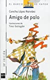 img - for Amigo De Palo/ Stick Friend (Spanish Edition) book / textbook / text book