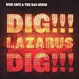 Nick & The Bad Seeds Cave Dig, Lazarus, Dig!!! [12