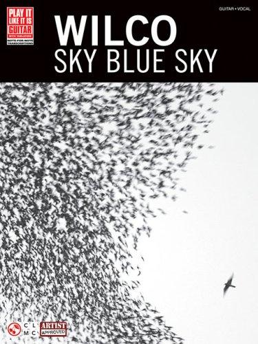 Wilco - Sky Blue Sky (Play It Like It Is. Guitar with Tablature Play It Like It Is)