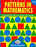Early Patterns in Mathematics: Investigating Patterns in Shape & Number, Grades 1-3
