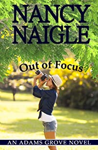 (FREE on 7/24) Out Of Focus by Nancy Naigle - http://eBooksHabit.com
