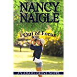 Out of Focus (An Adams Grove Novel Book 2) ~ Nancy Naigle