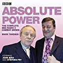 Absolute Power: The Complete BBC Radio 4 Radio Comedy Series Radio/TV von Mark Tavener Gesprochen von: John Bird, Stephen Fry