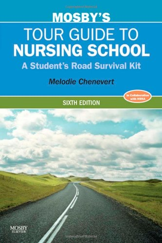 Mosby's Tour Guide to Nursing School: A Student's Road...