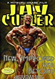 Jay Cutler: New, Improved, and Beyond