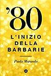 '80: L'inizio della barbarie