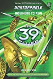 The 39 Clues: Unstoppable: Nowhere to Run (0545521378) by Watson, Jude