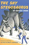 img - for The Shy Stegosaurus of Cricket Creek book / textbook / text book