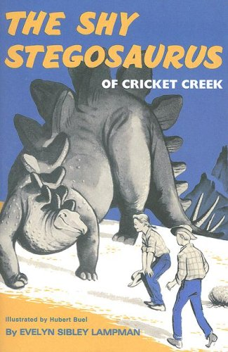 The Shy Stegosaurus of Cricket Creek: Evelyn Sibley Lampman, Hubert Buel: 9781930900370: Amazon.com: Books