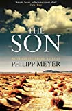 The Son. by Philipp Meyer