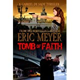 Tomb of Faith (A Gabriel De Sade Thriller, Book 4)