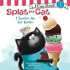 Splat the Cat: I Scream for Ice Cream Audiobook