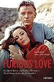 Image de Furious Love: Elizabeth Taylor und Richard Burton - Die Liebesgeschichte des Jahrhunderts