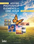 Adobe Photoshop Elements in One Hour:...