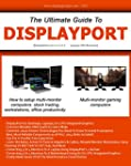 The Ultimate Guide To DisplayPort: Qu...