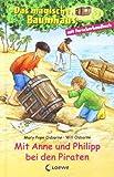 Das magische Baumhaus - Mit Anne und Philipp bei den Piraten: Sammelband (Das magische Baumhaus - Doppelbände)