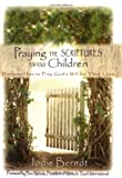 img - for Praying the Scriptures for Your Children book / textbook / text book