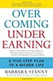 img - for By Barbara Stanny - Overcoming Underearning: A Five-Step Plan to a Richer Life (Reprint) (11/15/07) book / textbook / text book