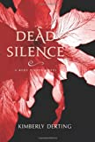 Dead Silence (Body Finder Novels) Kimberly Derting