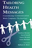Tailoring Health Messages: Customizing Communication With Computer Technology (Routledge Communication Series)