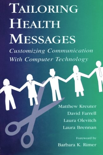Tailoring Health Messages: Customizing Communication With...