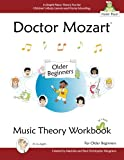 Doctor Mozart Music Theory Workbook for Older Beginners: In-Depth Piano Theory Fun for Children s Music Lessons and HomeSchooling: Highly Effective for Beginners Learning a Musical Instrument